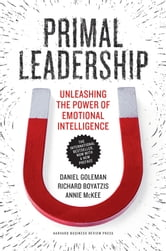 Primal Leadership, With a New Preface by the Authors - Unleashing the Power of Emotional Intelligence ebook by Daniel Goleman,Richard Boyatzis,Annie McKee