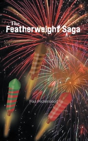 The Featherweight Saga ebook by Paul Peckerwood