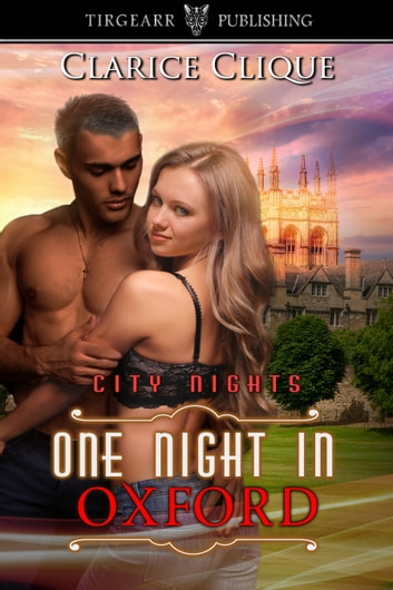 One Night in Oxford ebook by Clarice Clique