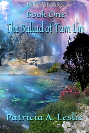 The Randolph Family Saga, Book One - The Ballad of Tam Lin ebook by Patricia A Leslie
