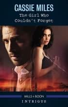 The Girl Who Couldn't Forget ebook by Cassie Miles