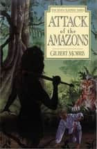 Attack Of The Amazons ekitaplar by Gilbert Morris