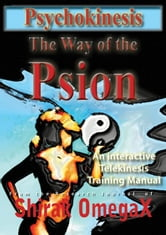 Psychokinesis The way of the Psion ebook by OmegaX, Shirak
