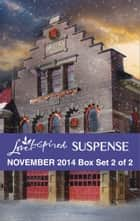 Love Inspired Suspense November 2014 - Box Set 2 of 2 - Hazardous Homecoming\Silent Night Standoff\Perilous Refuge ebook by Dana Mentink, Susan Sleeman, Kathleen Tailer