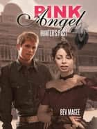 Pink Angel - Hunter's Past ebook by Bev Magee