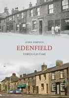 Edenfield Through Time ebook by John Simpson