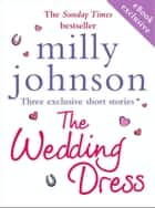 The Wedding Dress (short stories) ebook by Milly Johnson