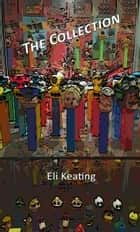 The Collection ebook by Eli Keating