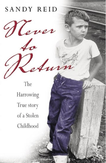 Never to Return: The Harrowing Story of a Stolen Childhood