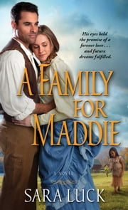 A Family for Maddie ebook by Sara Luck