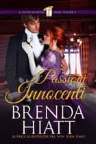 Passioni innocenti ebook by Brenda Hiatt