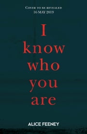 I Know Who You Are ebook by Alice Feeney