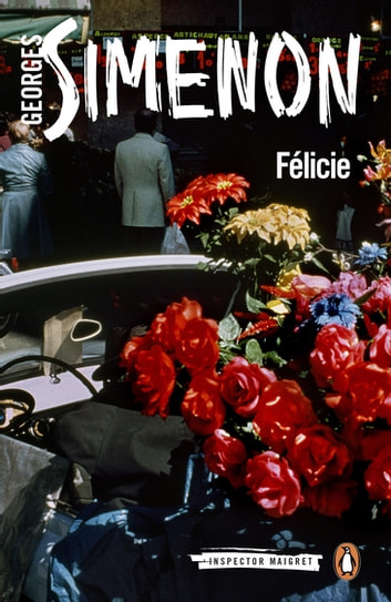Félicie ebook by Georges Simenon