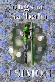 Songs of Sa'bahr ebook by J Simon