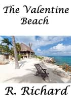 The Valentine Beach ebook by R. Richard