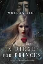 A Dirge for Princes (A Throne for Sisters—Book Four) ebook by