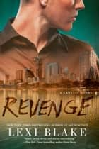 Revenge ebook by Lexi Blake