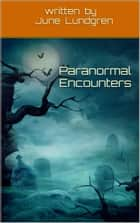 Paranormal Encounters ebook by