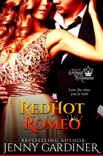Red Hot Romeo - The Royal Romeos, #1 ebook by Jenny Gardiner