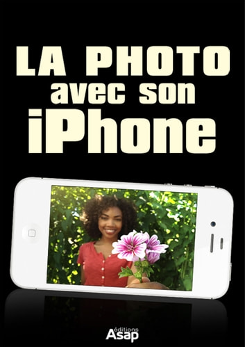 La photo avec iPhone ebook by Willefrand Céline