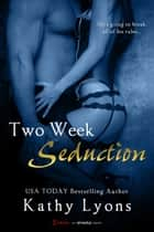 Two Week Seduction eBook by Kathy Lyons