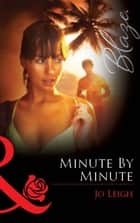Minute by Minute (Mills & Boon Blaze) ebook by Jo Leigh