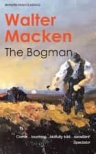 The Bogman ebook by Walter Macken
