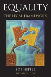 Equality - The Legal Framework ebook by Bob Hepple
