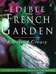 The Edible French Garden ebook by Christopher Seely