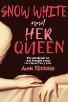 Snow White and Her Queen ebook by Anna Ferrara