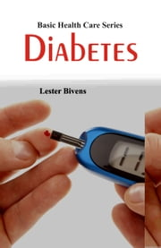 Basic Health Care Series: Diabetes ebook by Kobo.Web.Store.Products.Fields.ContributorFieldViewModel