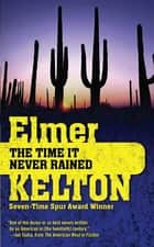 The Time It Never Rained ebook by Elmer Kelton