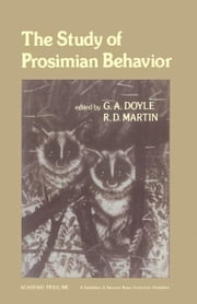 The Study of Prosimian Behavior ebook by Doyle, G.A.