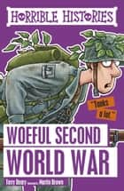 Horrible Histories: Woeful Second War eBook by Terry Deary