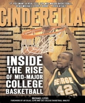 Cinderella - Inside the Rise of Mid-Major College Basketball ebook by Michael Litos