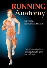 Running Anatomy ebook by Joe Puleo,Dr. Patrick Milroy