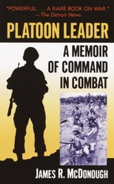 Platoon Leader - A Memoir of Command in Combat ebook by James R. McDonough