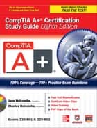 CompTIA A+ Certification Study Guide, Eighth Edition (Exams 220-801 & 220-802) ebook by Jane Holcombe,Charles Holcombe