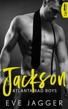 Atlanta Bad Boys - Jackson ebook by Michael Krug, Eve Jagger