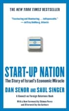 Start-up Nation - The Story of Israel's Economic Miracle ebook by Dan Senor, Saul Singer
