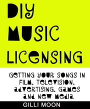 DIY Music Licensing ebook by Gilli Moon