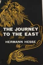 The Journey to the East ebook by Hermann Hesse