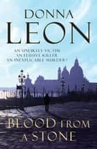 Blood From A Stone - (Brunetti 14) ebook by Donna Leon
