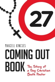 Coming Out Book, the Story of a Gay Christian Youth Pastor ebook by Marcell Kincses