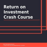 Return on Investment Crash Course audiobook by Introbooks Team