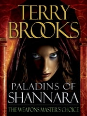Paladins of Shannara: The Weapons Master's Choice (Short Story) ebook by Terry Brooks