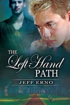 The Left-Hand Path ebook by Jeff Erno