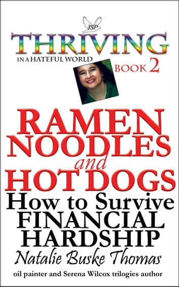 Ramen Noodles and Hot Dogs - How to Survive Financial Hardship ebook by Natalie Buske Thomas