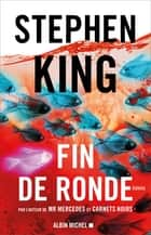 Fin de ronde ebook by Stephen King, Nadine Gassie, Océane Bies