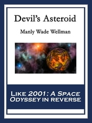 Devil's Asteroid ebook by Manly Wade Wellman